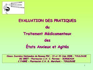 EVALUATION DES PRATIQUES  du  Traitement M dicamenteux  des    tats Anxieux et Agit s