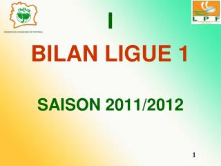 BILAN LIGUE 1 SAISON 2011/2012