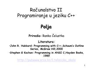 Računalstvo II Programiranje u jeziku C++ Polja