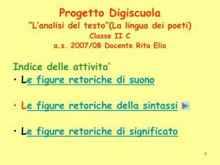 Progetto Digiscuola  L analisi del testo La lingua dei poeti Classe II C a.s. 2007