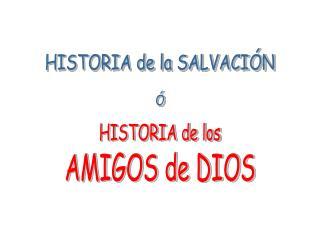 HISTORIA de la SALVACI N
