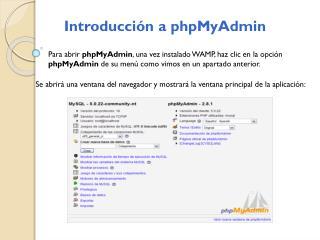 Para abrir  phpMyAdmin , una vez instalado WAMP, haz clic en la opción