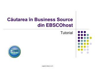 Căutarea în Business Source  din EBSCOhost