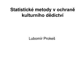 Statistické metody vochraně kulturního dědictví