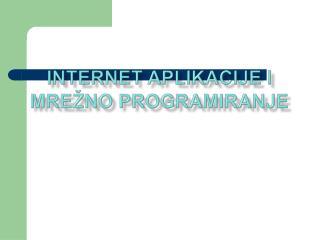 Internet aplikacije i mrežno programiranje