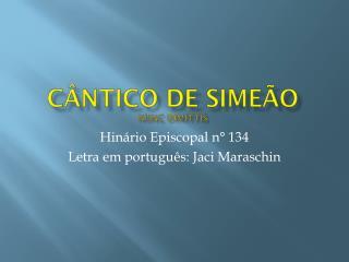 Cântico de Simeão Nunc Dimittis