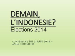 DEMAIN ,  L ' INDONESIE? Elections 2014