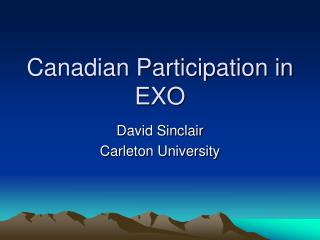 Canadian Participation in EXO
