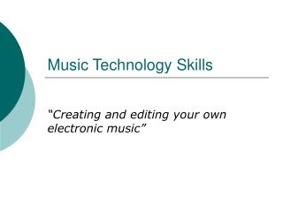 Music Technology Skills