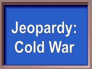 Jeopardy: Cold War