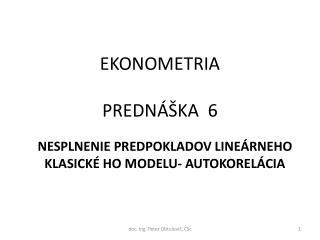 EKONOMETRIA PREDNÁŠKA  6