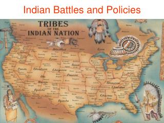 Indian Battles and Policies