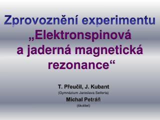 T. Přeučil, J. Kubant (Gymnázium Jaroslava Seiferta) Michal Petráň (školitel)