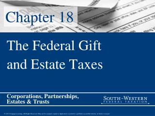 The Federal Gift  and Estate Taxes