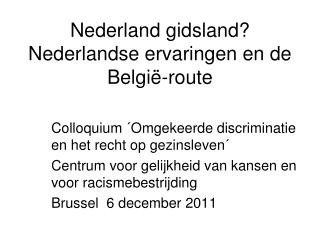 Nederland gidsland? Nederlandse ervaringen en de België-route