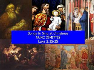 Songs to Sing at Christmas NUNC DIMITTIS Luke 2:25-35