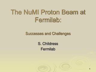 The NuMI Proton Beam at Fermilab: Successes and Challenges