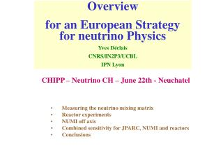 Overview for an European Strategy for neutrino Physics Yves Déclais CNRS/IN2P3/UCBL IPN Lyon