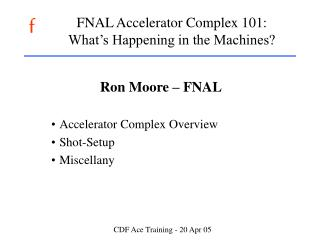 FNAL Accelerator Complex 101: What's Happening in the Machines?