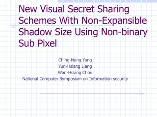 New Visual Secret Sharing Schemes With Non-Expansible Shadow Size Using Non-binary Sub Pixel