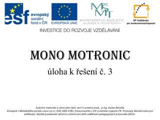 MONO MOTRONIC
