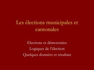 Les élections municipales et cantonales