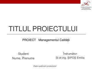 Titlul proiectului
