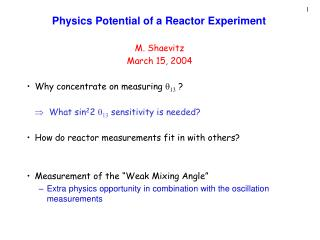 Physics Potential of a Reactor Experiment