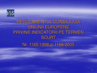 REGULAMENTUL CONSILIULUI UNIUNII EUROPENE PRIVIND INDICATORII PE TERMEN SCURT