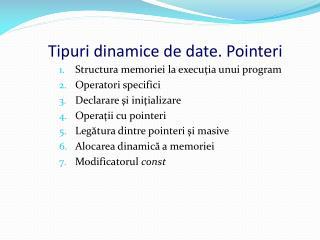 Tipuri dinamice de date. Pointeri