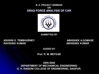 B. E. PROJECT SEMINAR ON DRAG FORCE ANALYSIS OF CAR SUBMITTED BY