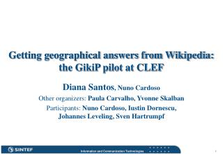 Getting geographical answers from Wikipedia: the GikiP pilot at CLEF