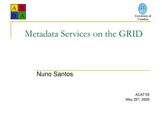 Metadata Services on the GRID