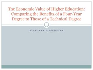 The Economic Value of Higher Education: Comparing the Benefits of a Four-Year Degree to Those of a Technical Degree