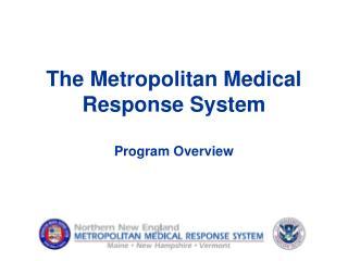 The Metropolitan Medical      Response System