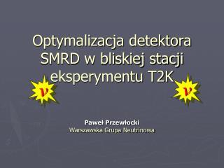 Optymalizacja detektora SMRD w bliskiej stacji eksperymentu T2K