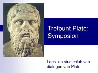 Trefpunt Plato: Symposion