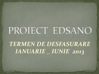 PROIECT  EDSANO