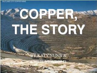 COPPER, THE STORY