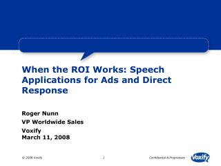 When the ROI Works: Speech Applications for Ads and Direct Response