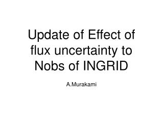 Update of Effect of flux uncertainty to Nobs of INGRID