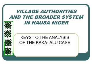 VILLAGE AUTHORITIES AND THE BROADER SYSTEM IN HAUSA NIGER