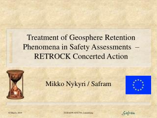 Treatment of Geosphere Retention Phenomena in Safety Assessments  – RETROCK Concerted Action