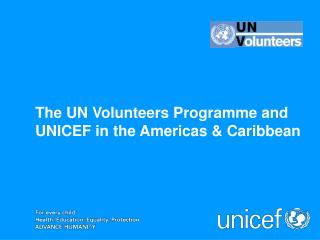 The UN Volunteers Programme and UNICEF in the Americas & Caribbean