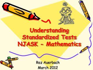 Understanding Standardized Tests NJASK - Mathematics
