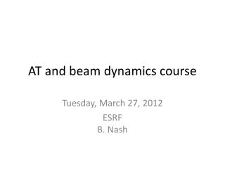 AT and beam dynamics course