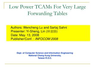 Low Power TCAMs For Very Large Forwarding Tables