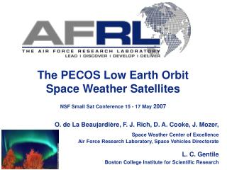 The PECOS Low Earth Orbit Space Weather Satellites  NSF Small Sat Conference 15 - 17 May  2007