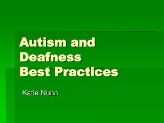 Autism and Deafness Best Practices