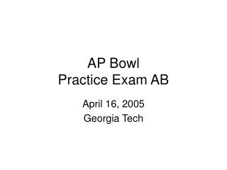 AP Bowl  Practice Exam AB